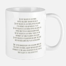 Do Not Believe Simply Because Mug