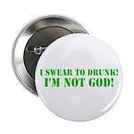 I swear to DRUNK I'm NOT God! Button