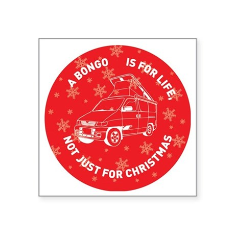 "MAZDA BONGO IS FOR CHRISTMA Square Sticker 3"" x 3"""