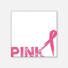 "Real men wear pink Square Sticker 3"" x 3"""