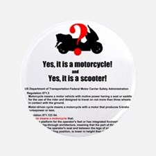 """It's A Motorcycle and A Scooter 3.5"""" Button"""