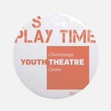 Its Play Time at the CTCs Youth The Round Ornament