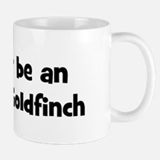 Rather be a American Goldfinc Mug