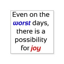 "Possibility For Joy Square Sticker 3"" x 3"""