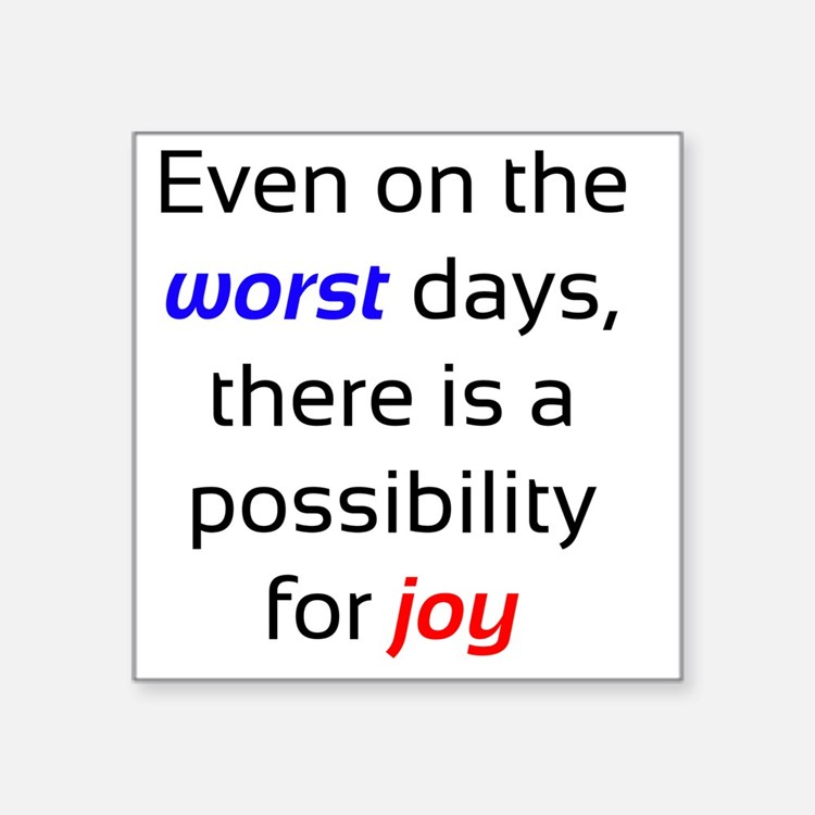 "Possibility For Joy Square Sticker 3"" x 3"""