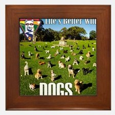 Lifes Better With Dogs Framed Tile