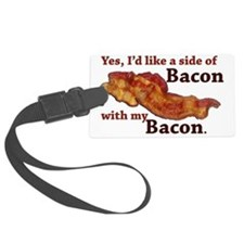 side of bacon Luggage Tag