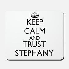 Keep Calm and trust Stephany Mousepad