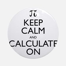 Keep Calm and Calculate On Round Ornament
