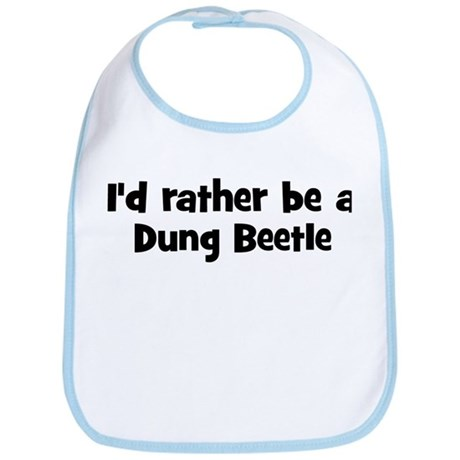 Rather be a Dung Beetle Bib