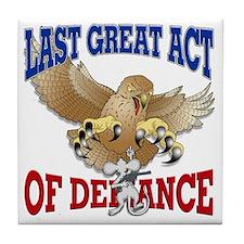 Last Act of Defiance -v3 Tile Coaster