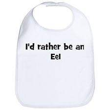 Rather be a Eel Bib