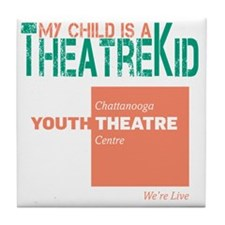 My Child Is A Theatre Kid Tile Coaster