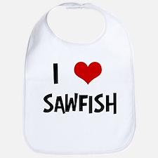 I Love Sawfish Bib