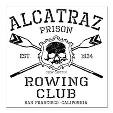 "Alcatraz Rowing club Square Car Magnet 3"" x 3"""