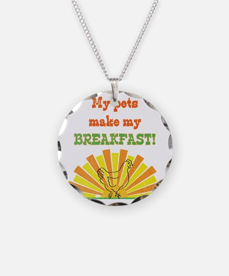 My pets make my breakfast Necklace