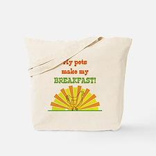 My pets make my breakfast Tote Bag
