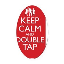 Keep Calm and Double Tap 12 x 20 W Oval Car Magnet