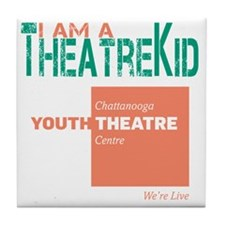 Im A Theatre Kid Tile Coaster