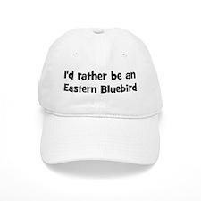 Rather be a Eastern Bluebird Baseball Cap