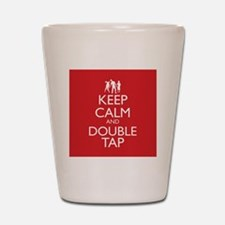 Keep Calm and Double Tap Shot Glass