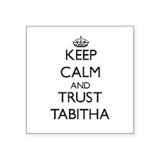 Keep Calm and trust Tabitha Sticker