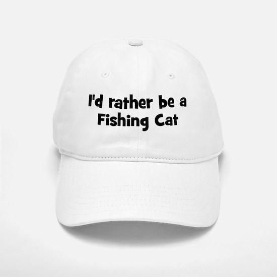 Rather be a Fishing Cat Baseball Baseball Cap