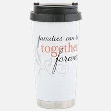 Families Can Be Together Travel Mug