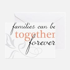 Families Can Be Together Greeting Card