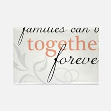 Families Can Be Together Rectangle Magnet