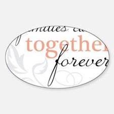 Families Can Be Together Decal