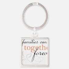Families Can Be Together Square Keychain