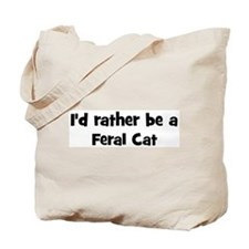 Rather be a Feral Cat Tote Bag