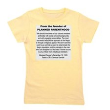 FROM THE FOUNDER OF PLANNED PARENTHOOD. Girl's Tee