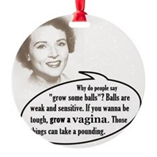 Grow a vagina! Ornament