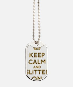 Keep Calm And Glitter On Dog Tags