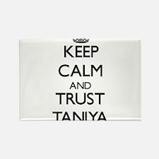 Keep Calm and trust Taniya Magnets