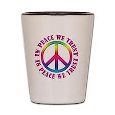 In Peace We Trust Shot Glass