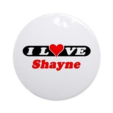 I Love Shayne Ornament (Round)