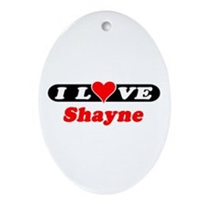 I Love Shayne Oval Ornament