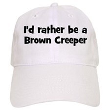 Rather be a Brown Creeper Baseball Cap