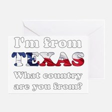 Im from Texas Greeting Card