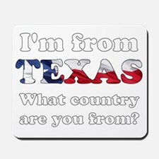 Im from Texas Mousepad