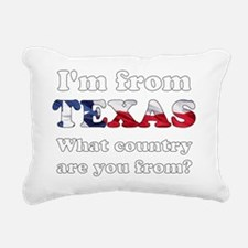 Im from Texas Rectangular Canvas Pillow