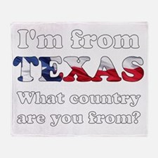 Im from Texas Throw Blanket