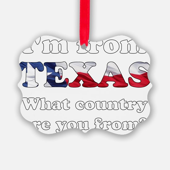 Im from Texas Ornament