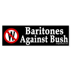 Baritones Against Bush (bumper sticker)