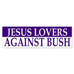 Jesus Lovers Against Bush (sticker)