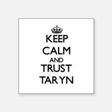 Keep Calm and trust Taryn Sticker