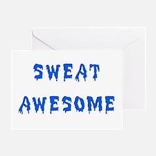 Awesome Sweat Greeting Card